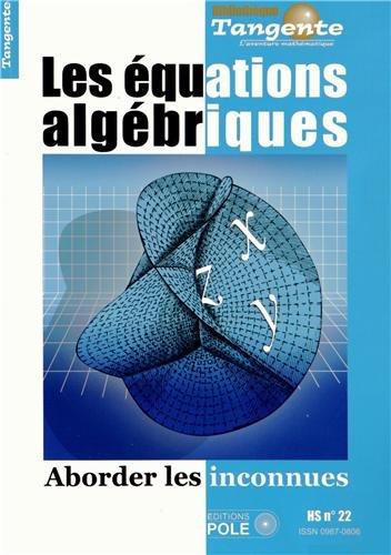 Les quations algbriques : Aborder les inconnues - Tangente, Hors-srie n 22