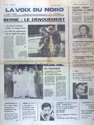 VOIX DU NORD (LA) [No 11875] du 10/09/1982 - BERNE - LE DENOUEMENT - LES 4 TERRORISTES ARRETES - LES OTAGES LIBERES - SOMMET ARABE - UN TOURNANT - TALBOT-POISSY TOUJOURS EN GREVE - DECLARATION DE AUROUX - UDF - LE CONGRES - YOLIN NOMME AU MINISTERE DE L'INDUSTRIE - ESPACE - 1ER VOL POUR ARIANE COMMERCIAL - LES SPORTS - FOOT - ATHLETISME par Collectif