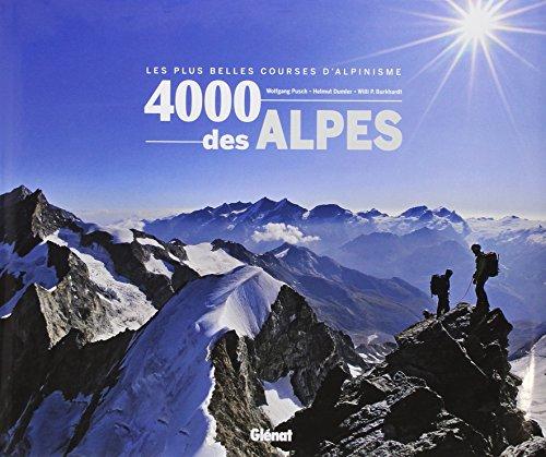 4000 des Alpes : Les plus belles courses d'alpinisme par Wolfgang Pusch, Helmut Dumler, Willi-P Burkhardt, Collectif