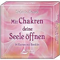 Mit Chakren deine Seele öffnen: 56 Karten und Begleitbuch