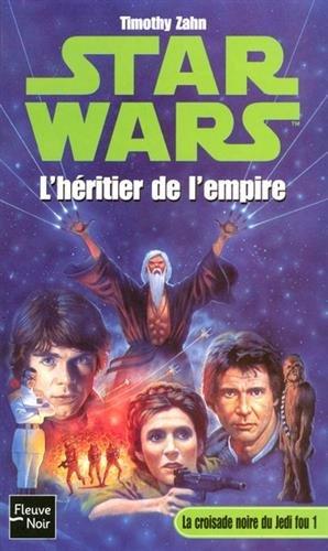 Star Wars, tome 12 : La Croisade noire du jedi fou, tome 1 : L'Héritier de l'empire par Timothy Zahn