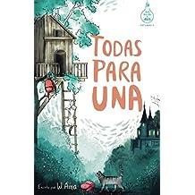 Todas para una (Serie Ideas en la casa del árbol. Volumen 1): Novela infantil-juvenil. Lectura de 8-9 a 11-12 años. Literatura Ficción. Libros para niñas y niños. (Spanish Edition)