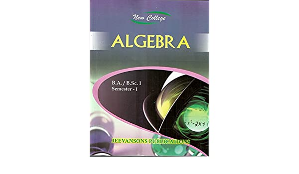 Amazon in: Buy New College Algebra For B A /B Sc  I (1st Semester