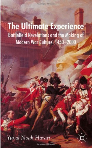 The Ultimate Experience: Battlefield Revelations and the Making of Modern War Culture, 1450-2000 by Harari, Yuval Noah (2008) Hardcover