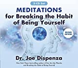 Meditations for Breaking the Habit of Being Yourself: Revised Edition by Dr Joe Dispenza (2015-09-08)