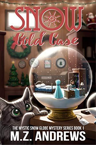 Snow Cold Case: A Mystic Snow Globe Romantic Mystery (The Mystic Snow Globe Mystery Series Book 1) (English Edition)