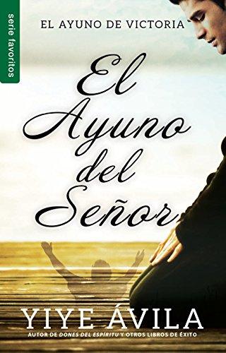 El ayuno del señor/ The Lord's Fast: El Ayuno De Victoria / Fast of Victory (Favoritos) por Yiye Avila