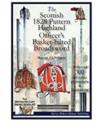 The Scottish 1828 Pattern Highland Officer's Basket-hilted Broadsword: Volume 2 (The British Military Sword)