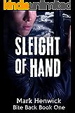 Sleight of Hand: An Amber Farrell Novel (Bite Back Book 1)