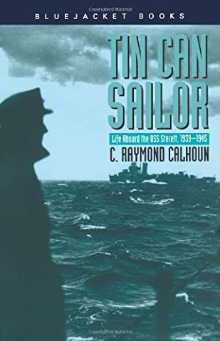 Tin Can Sailor: Life Aboard the USS Sterett, 1939 1945 (Bluejacket Books)