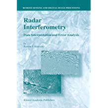 Radar Interferometry: Data Interpretation and Error Analysis: v. 2 (Remote Sensing and Digital Image Processing)
