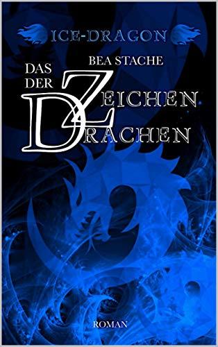 Ice-Dragon, Das Zeichen der Drachen: Paranormaler Roman, Gestaltwandler-Fantasy (Ice -Dragon 1)