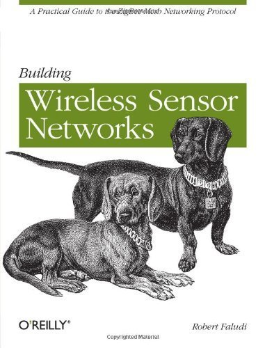 [(Building Wireless Sensor Networks: With ZigBee, XBee, Arduino, and Processing)] [ By (author) Robert Faludi ] [January, 2011]