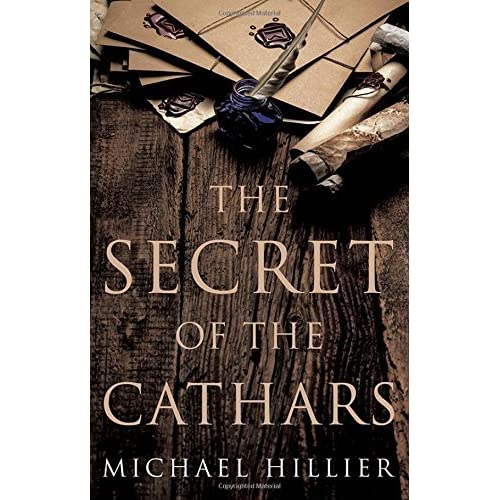 The Secret of the Cathars by Michael Hillier (2015-01-30)