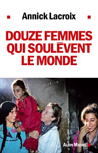 Douze femmes qui soulèvent le monde