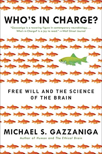 Who's in Charge?: Free Will and the Science of the Brain por Michael S. Gazzaniga