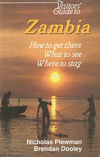 Visitors' Guide to Zambia: How to Get There, What to See, Where to Stay (Visitors' Guides) por Nick Plewman