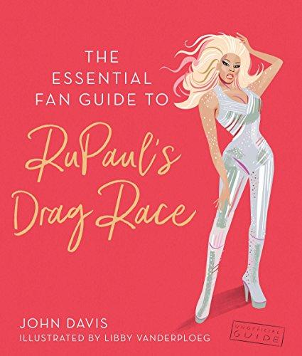 The Essential Fan Guide to RuPaul's Drag Race por John Davis