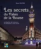 Les secrets du Palais de la Bourse : La Chambre de Commerce et d'Industrie à coeur ouvert...