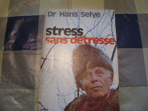 Stress sans detresse par Hans Selye