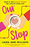 Our Stop: Hilarious, heartwarming romance - the new, no.1 bestselling romcom you need to read in 2019 (English Edition)