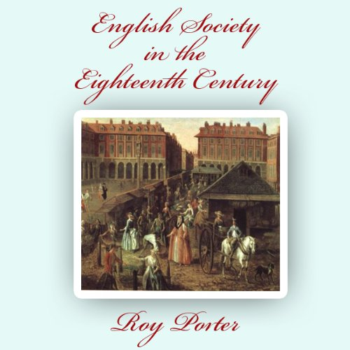 English Society in the Eighteenth Century  Audiolibri