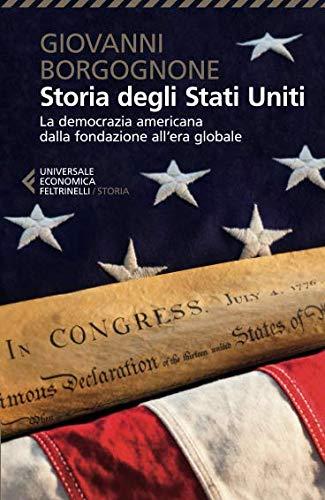 Storia degli Stati Uniti. La democrazia americana dalla fondazione all'era globale