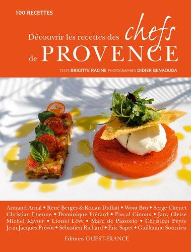 Découvrir les recettes des chefs de Provence : 100 recettes