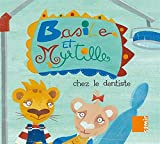Basile Et Myrtille: Chez Le Dentiste / Basil and Blueberry: In the Dentist