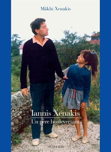 Iannis Xenakis : Un père bouleversant
