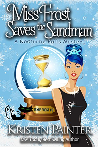 Miss Frost Saves The Sandman: A Nocturne Falls Mystery (Jayne Frost Book 3) (English Edition) (Person, 3 Halloween)