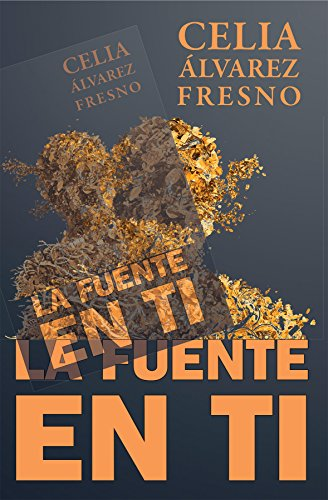 La Fuente en ti por Celia Álvarez Fresno
