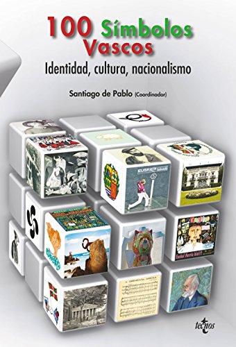 100 Símbolos Vascos. Identidad, Cultura, Nacionalismo (Ciencia Política - Semilla Y Surco - Serie De Ciencia Política)