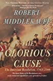 The Glorious Cause: The American Revolution, 1763-1789 (Oxford History of the United States (Paperback))
