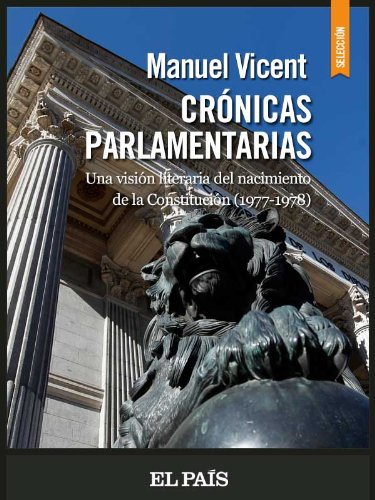 Crónicas parlamentarias por MANUEL VICENT