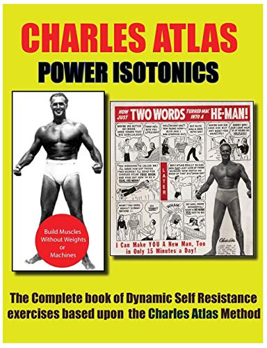 Power Isotonics Bodybuilding course por Charles Atlas