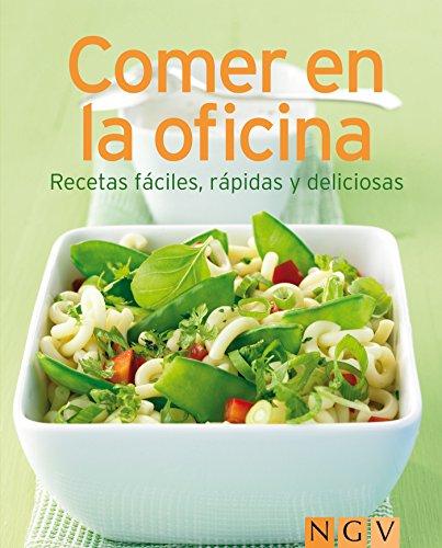 Comer en la oficina: Nuestras 100 mejores recetas en un solo libro por Naumann & Göbel Verlag