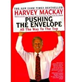 [(Pushing the Envelope: All the Way to the Top )] [Author: Harvey Mackay] [May-2000]