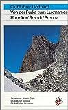 Gotthard: Von der Furka zum Lukmanier (Alpinführer / Clubführer) - Manfred Hunziker, Maurice Brandt, Giuseppe Brenna