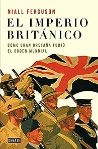 El imperio británico par Niall Ferguson
