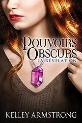 Pouvoirs obscurs T03 La Révélation