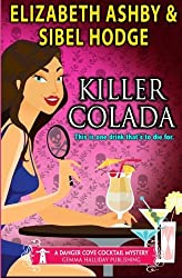 Killer Colada: a Danger Cove Cocktail Mystery: Volume 8 (Danger Cove Mysteries) by Sibel Hodge (2016-01-10)