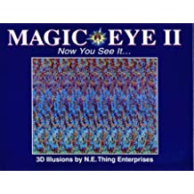 MAGIC EYE: NOW YOU SEE IT - 3D ILLUSIONS NO. 2: A NEW WAY OF LOOKING AT THE WORLD by N.E.THING ENTERPRISES (1994-08-01)