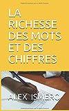 Telecharger Livres LA RICHESSE DES MOTS ET DES CHIFFRES (PDF,EPUB,MOBI) gratuits en Francaise