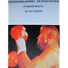 PROFESSIONAL BOXING. AN INSIDE REVIEW OF MAJOR BOUTS. (English Edition)