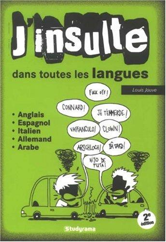 Insulte Dans Toutes les Langues 2edt (J')