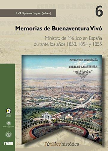 Memorias de Buenaventura Vivó: Ministro de México en España durante los años 1853, 1854 y 1855 (Pùblicahistórica nº 6) por Buenaventura Vivó