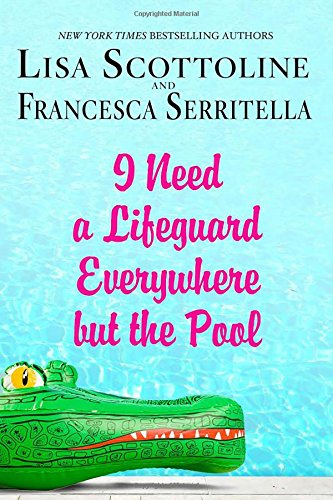 I Need a Lifeguard Everywhere But the Pool (Amazing Adventures of an Ordinary Woman)
