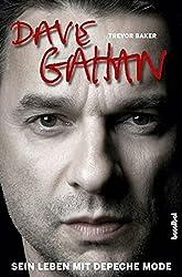 Dave Gahan - Sein Leben mit Depeche Mode by Trevor Baker (2010-03-06)