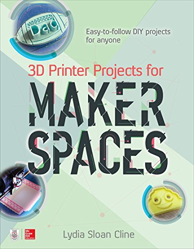 3D Printer Projects for Makerspaces por Lydia Cline